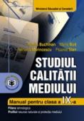 Studiul calității mediului. Manual pentru clasa a IX-a