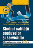 Studiul calității produselor și serviciilor. Manual pentru clasa a IX-a
