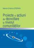 Proiecte și acțiuni de dezvoltare la nivelul comunităților
