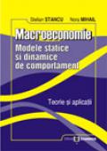 Macroeconomie: modele statice și dinamice de comportament, teorie și aplicații