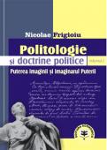 Politologie și doctrine politice. Volumul 2 - Puterea imaginii și imaginarul puterii