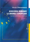 Asocierea României la Uniunea Europeană. Implicații economice și comerciale