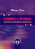Economia de dicționar. Exerciții de îndemânare epistemică