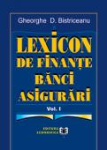 Lexicon de finanțe bănci asigurări. Volumul I A-C