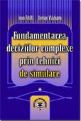 Fundamentarea deciziilor complexe prin tehnici de simulare
