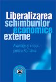 Liberalizarea schimburilor economice externe: avantaje și riscuri pentru România