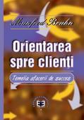 Orientarea spre clienți: temelia afacerii de succes