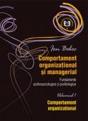 Comportament organizațional și managerial: fundamente psihosociologice și politologice - volumul 1 - comportament organizațional