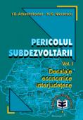 Pericolul subdezvoltarii. Vol. I - Decalaje economice interjudețene