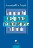 Managementul și asigurarea riscurilor bancare în România