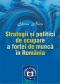 Strategii și politici de ocupare a forței de muncă în România