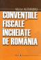 Convențiile fiscale încheiate de România