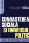 Cunoașterea socială și universul politic. Studii de sociologie politică