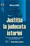 Justiția la judecata istoriei: o istorie a mentalităților românilor prin procese judiciare, volumul I - mentalitățile publice