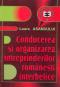 Conducerea și organizarea întreprinderilor românești interbelice