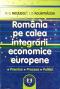 România pe calea integrării economice europene: premise, procese, politici