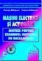 Mașini electrice și acționări: sinteze pentru examenul național de bacalaureat
