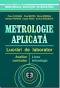 Metrologie aplicată: lucrări de laborator, auxiliar curricular pentru liceul tehnologic