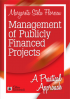 Management of Publicly Financed Projects: a practical approach