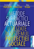 Metode și practici actuariale utilizate în sistemul protecției sociale