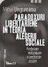 Paradoxuri libertariene în teoria alegerii sociale. Preferințe individuale și preferințe sociale. Ediția a doua