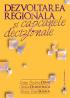 Dezvoltarea regională și capcanele decizionale