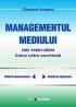 Managementul mediului: ISO 14001:2004, calea spre excelență