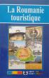 La Roumanie touristique