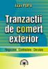 Tranzacții de comerț exterior: negociere, contractare, derulare