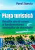 Piața turistică. Relațiile ofertă-cerere și fundamentarea strategiilor de dezvoltare