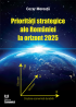 Priorități strategice ale României la orizont 2025 / Strategic priorities of Romania at the 2025 horizon