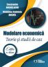 Modelare economică. Teorie și studii de caz. Ediția a doua