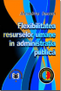Flexibilitatea resurselor umane în administrația publică