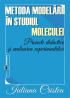Medota modelării în studiul moleculei. Proiecte didactice și evaluarea experimentelor
