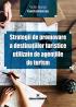 Strategii de promovare a destinațiilor turistice utilizate de agențiile de turism
