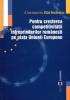 Pentru creșterea competitivității întreprinderilor românești pe piața Uniunii Europene