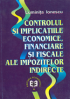 Controlul si implicatiile economice, financiare si fiscale ale impozitelor indirecte