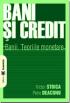 Bani și credit. Banii, teoriile monetare, administrarea banilor  și politica monetară