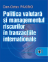 Politica valutară și managementul riscurilor în tranzacțiile internaționale