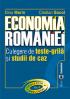 Economia României. Culegere de teste-grilă și studii de caz