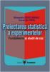 Proiectarea statistică a experimentelor. Fundamente și studii de caz