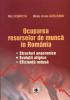 Ocuparea resurselor de muncă în România: structuri anacronice, evoluții atipice, eficiență redusă