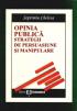 Opinia publică: strategii de persuasiune și manipulare
