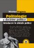 Politologie si doctrine politice. Volumul 1 - Introducere în științele politice