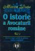 O istorie a avocaturii române. Volumul I - De la origini până la primul război mondial