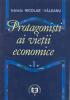 Protagoniști ai vieții economice, volumul I