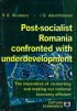 Post-socialist Romania confronted with underdevelopment