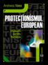 Protecționismul european. Implicații pentru România