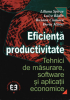 Eficiență și productivitate: tehnici de măsurare, software și aplicații economice
