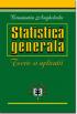 Statistică generală: teorie și aplicații